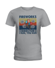 FIREWORKS DIRECTOR I RUN YOU RUN Ladies T-Shirt thumbnail