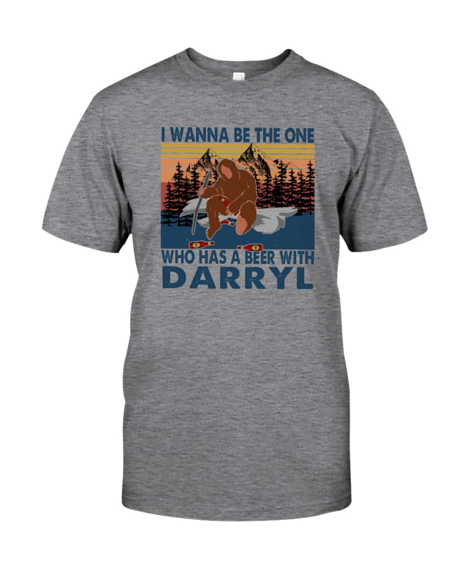 I WANNA BE THE ONE WHO HAS A BEER WITH DARRYL vt Classic T-Shirt