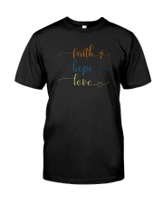 FAITH HOPE LOVE Classic T-Shirt front