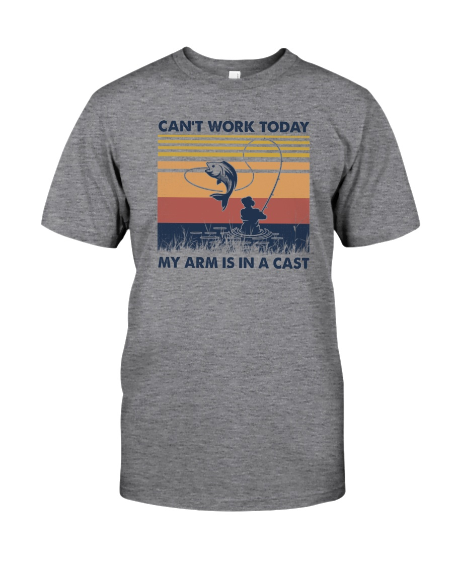 CAN'T WORK TODAY MY ARM IS IN A CAST Classic T-Shirt