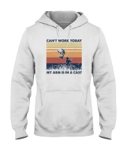 CAN'T WORK TODAY MY ARM IS IN A CAST Hooded Sweatshirt thumbnail