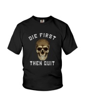 DIE FIRST THEN QUIT Youth T-Shirt thumbnail