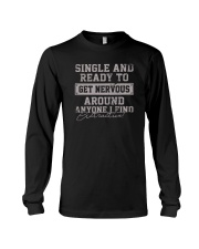SINGLE AND READY TO GET NERVOUS Long Sleeve Tee thumbnail