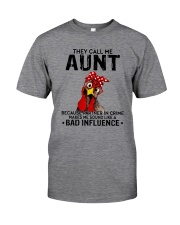 THEY CALL ME AUNT BAD INFLUENCE Classic T-Shirt front