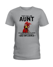 THEY CALL ME AUNT BAD INFLUENCE Ladies T-Shirt thumbnail