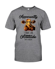 APPARENTLY I HAVE AN ATTIUDE WHO KNEW Classic T-Shirt thumbnail