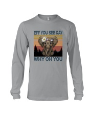 EFF YOU SEE KAY WHY OH YOU ELEPHANT Long Sleeve Tee tile