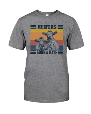 HEIFERS GONNA HATE Classic T-Shirt front