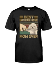 BEST Bichon Frise MOM EVER s Classic T-Shirt front