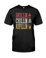 GRILLIN CHILLIN REFILLIN Classic T-Shirt front