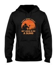 CAN'T WORK TODAY MY ARM IS IS A SLING Hooded Sweatshirt thumbnail