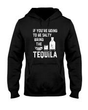 BE SALTY BRNG THE TEQUILA Hooded Sweatshirt thumbnail