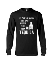 BE SALTY BRNG THE TEQUILA Long Sleeve Tee thumbnail