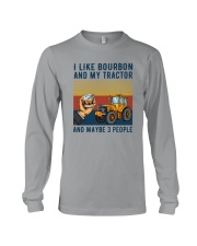 I LIKE BOURBON AND MY TRACTOR AND MAYBE 3 PEOPLE Long Sleeve Tee thumbnail