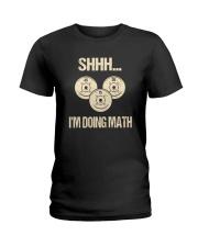 SHHH I'M DOING MATH Ladies T-Shirt thumbnail