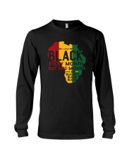 THIS MONTH I AM BLACKITY Long Sleeve Tee thumbnail