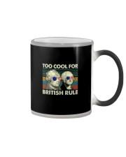 TOO COOL FOR BRITISH RULE Color Changing Mug thumbnail