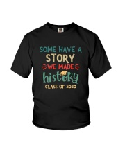 SOME HAVE  A STORY WE MADE HISTORY Youth T-Shirt thumbnail