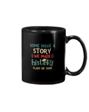 SOME HAVE  A STORY WE MADE HISTORY Mug thumbnail