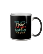 SOME HAVE  A STORY WE MADE HISTORY Color Changing Mug thumbnail