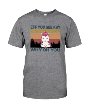 EFF YOU SEE KAY UNICORN Classic T-Shirt front