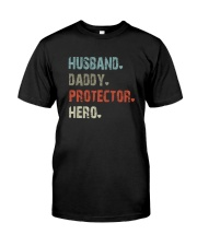 HUSBAND DADDY PROTECTOR HERO Classic T-Shirt front