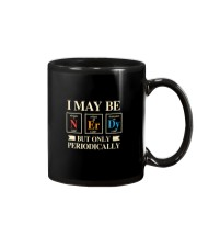 I MAY BE NERDY BUT ONLY PERIODICALLY Mug thumbnail