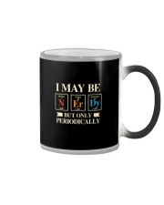 I MAY BE NERDY BUT ONLY PERIODICALLY Color Changing Mug thumbnail
