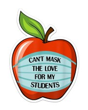 CAN'T MASK THE LOVE FOR MY STUDENTS Sticker - Single (Vertical) front