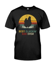 BEST CLUCKIN' DAD EVER Classic T-Shirt front