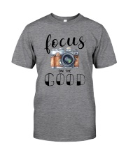 FOCUS ON THE GOOD Classic T-Shirt front