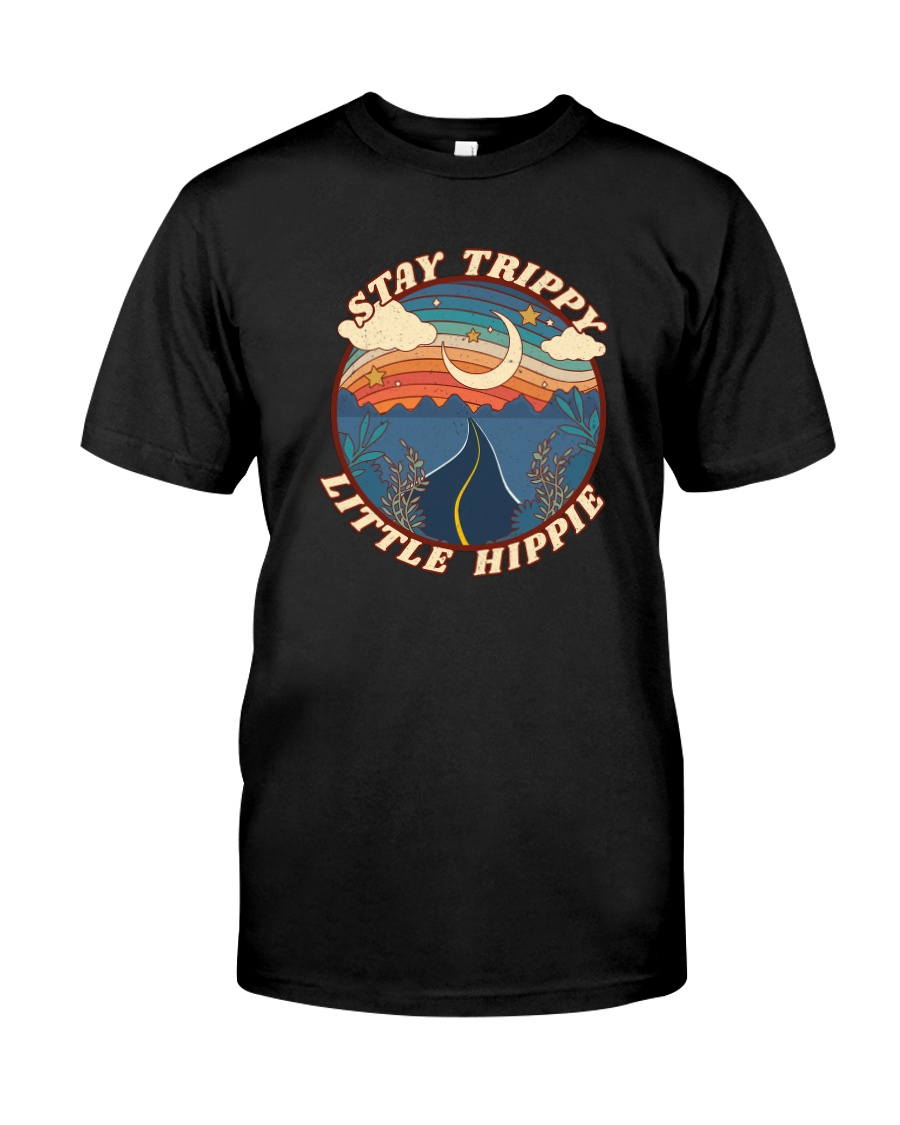 STAY TRIPPY LITTLE HIPPIE Classic T-Shirt
