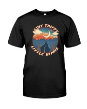 STAY TRIPPY LITTLE HIPPIE Classic T-Shirt front