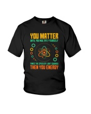 YOU MATTER UNTIL YOU MULTIPLY YOURSELF Youth T-Shirt thumbnail