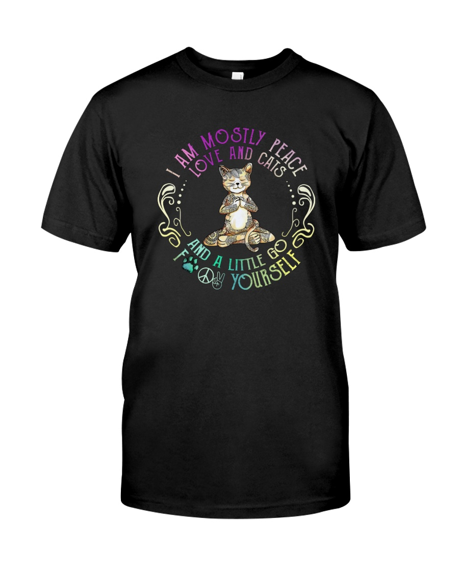 I AM MOSTLY PEACE LOVE AND CATS Classic T-Shirt