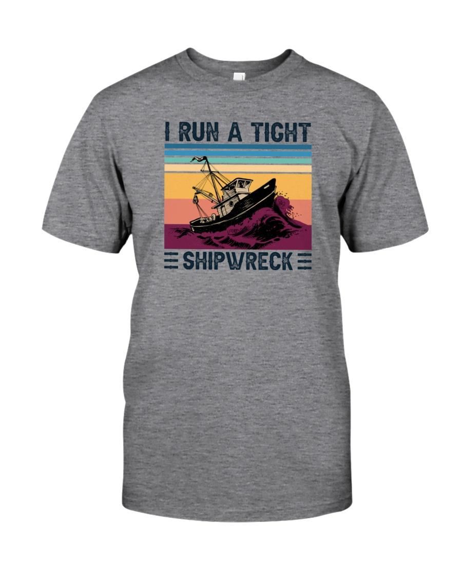 I RUN A TIGHT SHIPWRECK LIGHT Classic T-Shirt