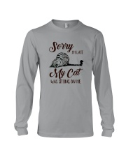 Sorry I'm late My Cat was sitting on me Long Sleeve Tee thumbnail