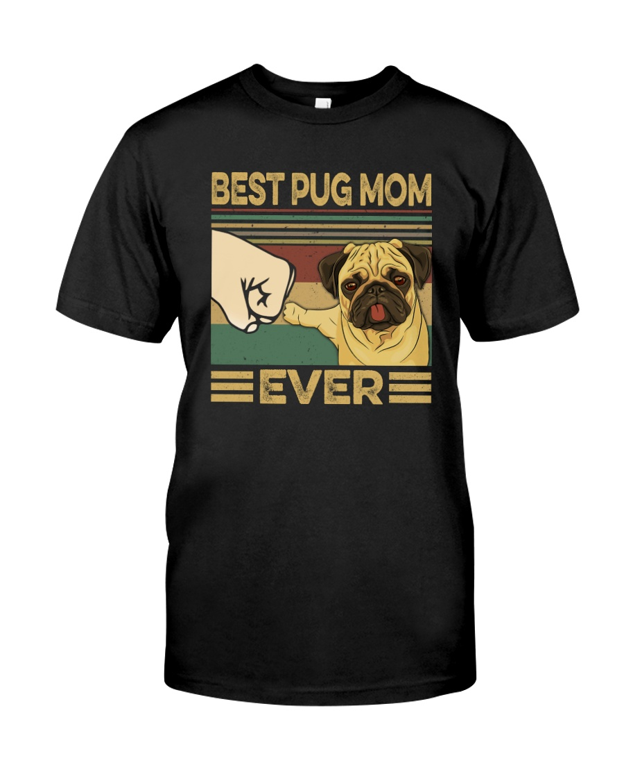 BEST PUG MOM EVER Classic T-Shirt