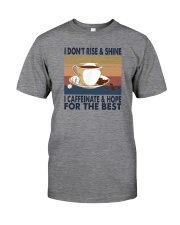 I DON'T RISE AND SHINE Classic T-Shirt front