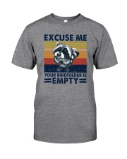 EXCUSE ME YOUR BIRDFEEDER IS EMPTY Classic T-Shirt front