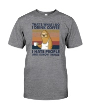 THAT'S WHAT I DO I DRINK COFFEE I HATE PEOPLE 1 Classic T-Shirt front