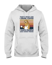 THAT'S WHAT I DO I DRINK COFFEE I HATE PEOPLE 1 Hooded Sweatshirt thumbnail