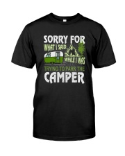 SORRY FOR WHAT I SAID WHILE I PARK THE CAMPER Classic T-Shirt tile