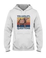 YOU AXOLOTL QUESTIONS Hooded Sweatshirt thumbnail