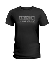ENGINEER I'M NOT ARGUING Ladies T-Shirt thumbnail