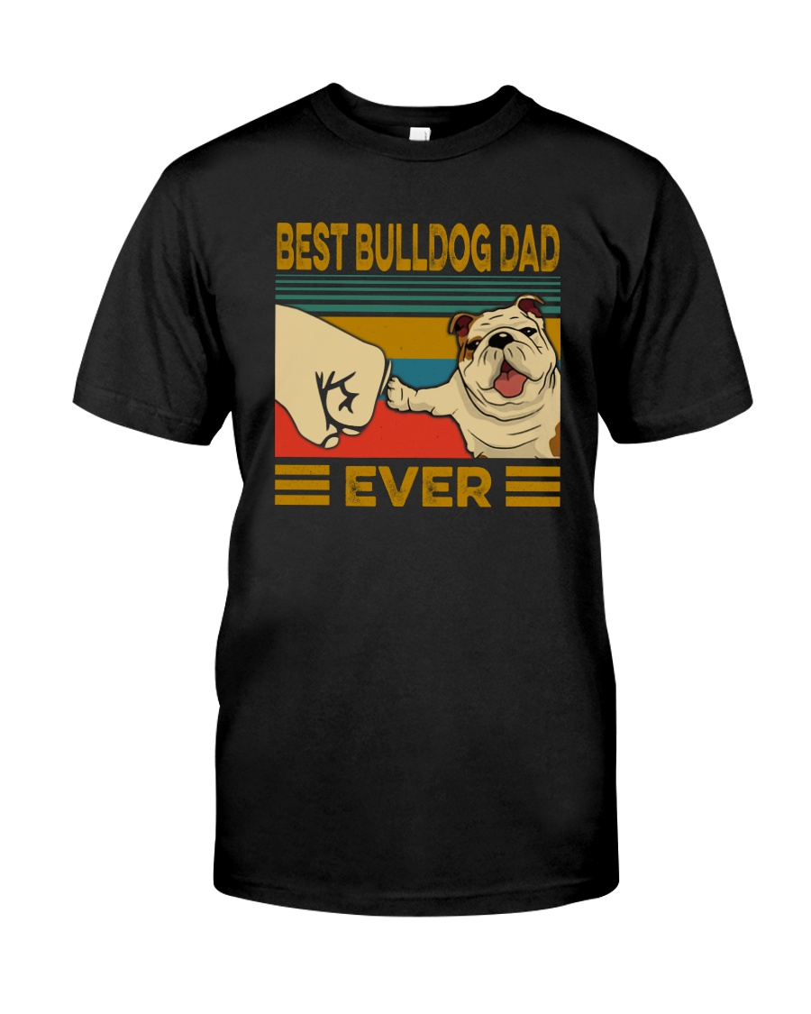BEST BULLDOG DAD EVERs Classic T-Shirt