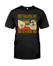 BEST BULLDOG DAD EVERs Classic T-Shirt front