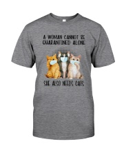 CANNOT BE QUARANTINED ALONE ALSO NEEDS CATS Classic T-Shirt front