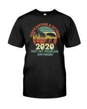 QUARANTINE AND RETIRED 2020 Classic T-Shirt front