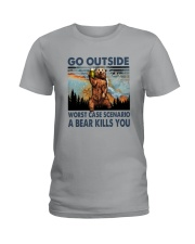 GO OUTSIDE A BEAR KILLS U Ladies T-Shirt thumbnail